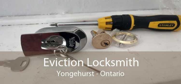 Eviction Locksmith Yongehurst - Ontario