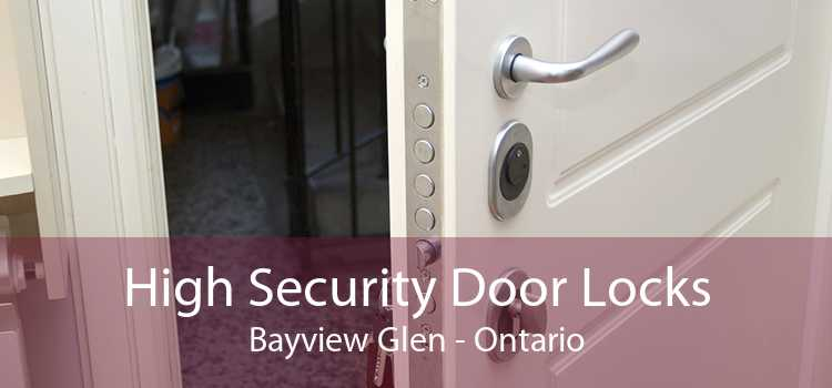 High Security Door Locks Bayview Glen - Ontario
