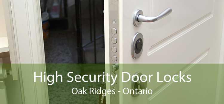 High Security Door Locks Oak Ridges - Ontario