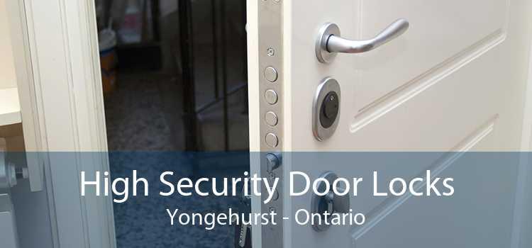 High Security Door Locks Yongehurst - Ontario