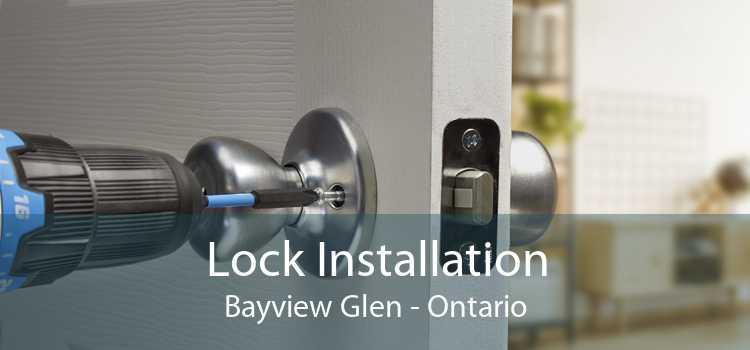 Lock Installation Bayview Glen - Ontario