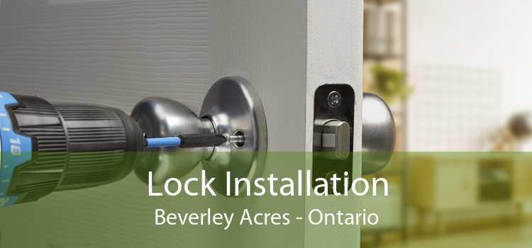 Lock Installation Beverley Acres - Ontario