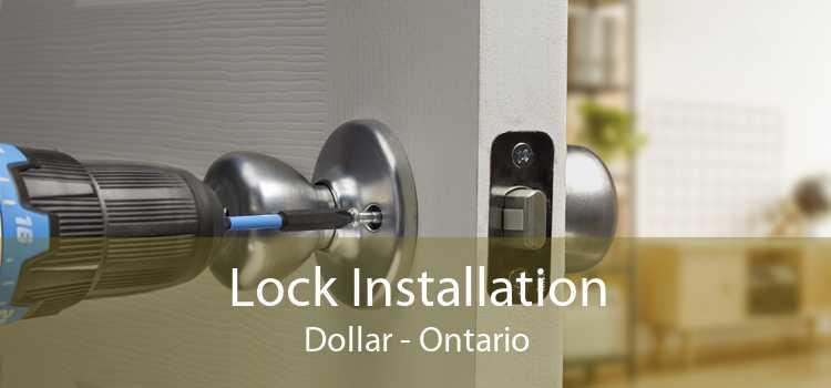 Lock Installation Dollar - Ontario