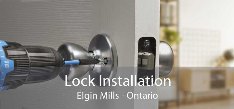 Lock Installation Elgin Mills - Ontario