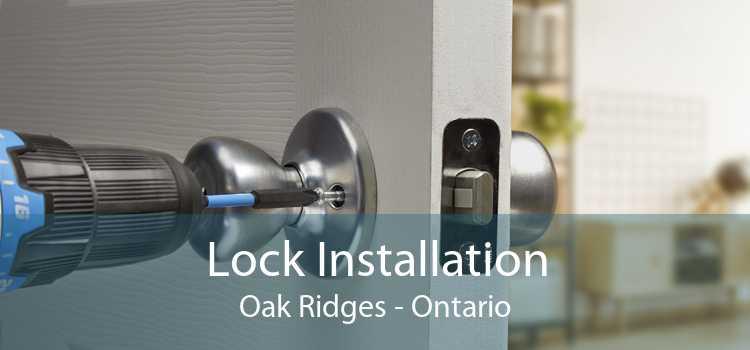 Lock Installation Oak Ridges - Ontario