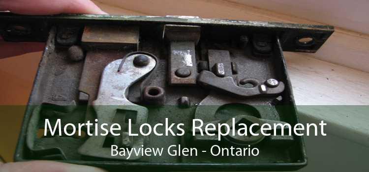 Mortise Locks Replacement Bayview Glen - Ontario