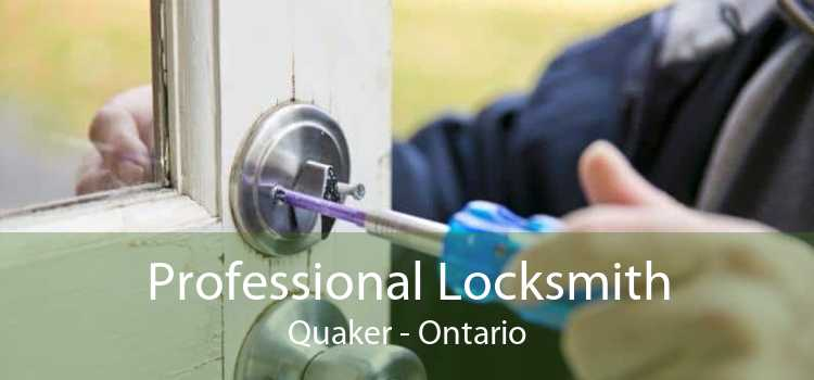 Professional Locksmith Quaker - Ontario