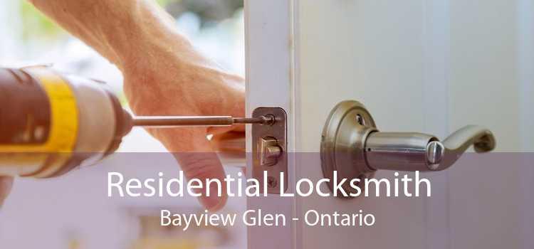 Residential Locksmith Bayview Glen - Ontario