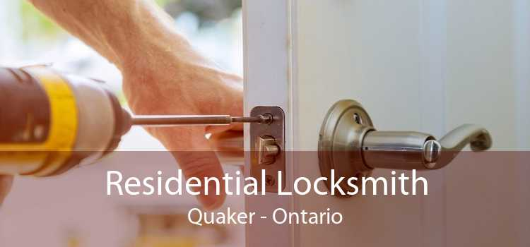 Residential Locksmith Quaker - Ontario